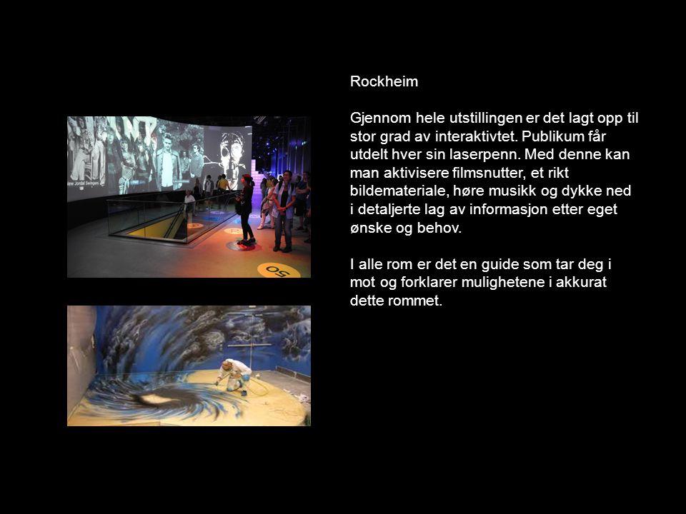 Rockheim Gjennom hele utstillingen er det lagt opp til stor grad av interaktivtet. Publikum får utdelt hver sin laserpenn. Med denne kan man aktiviser