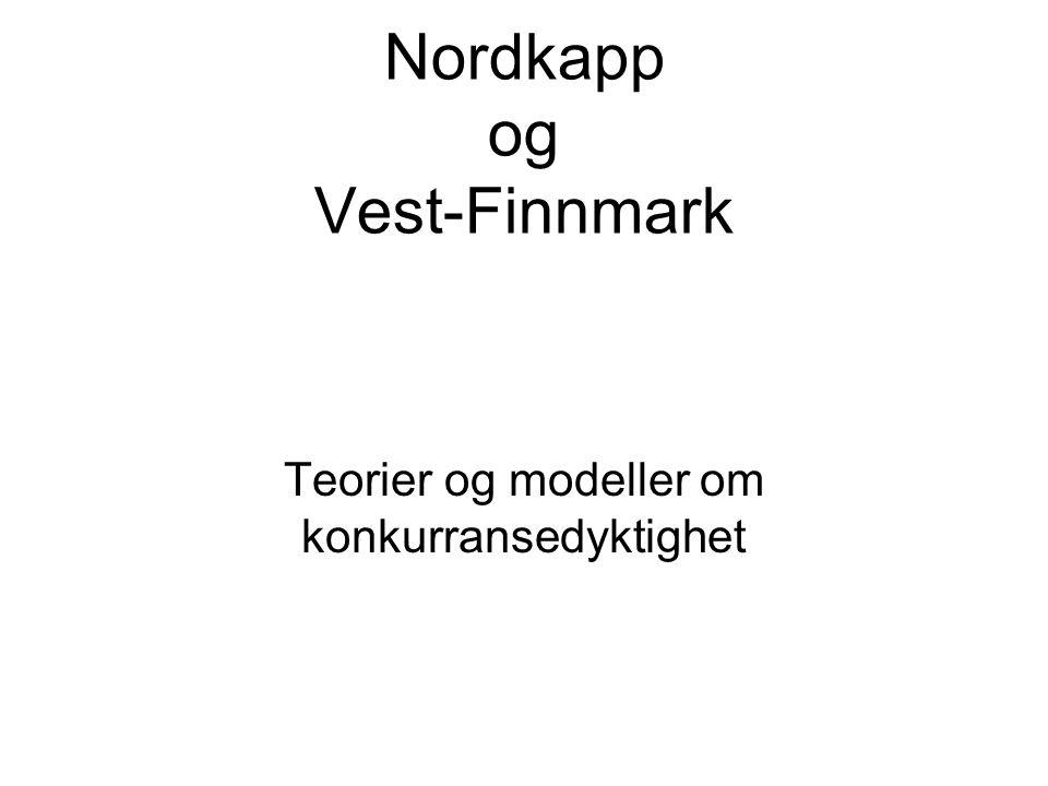Nordkapp og Vest-Finnmark Teorier og modeller om konkurransedyktighet
