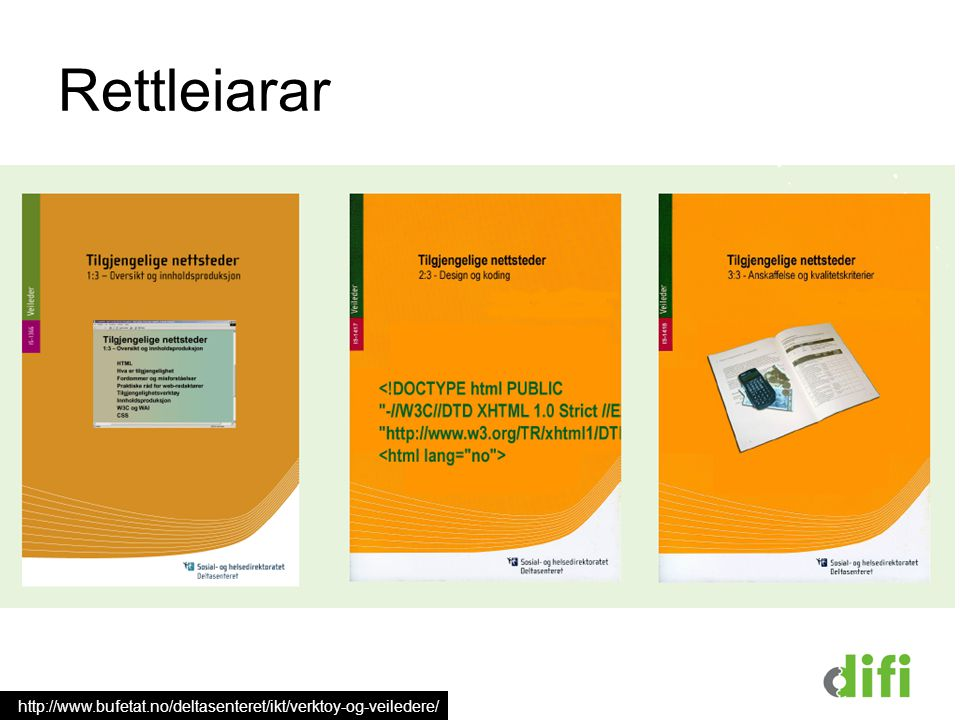 § 11 http://www.bufetat.no/deltasenteret/ikt/verktoy-og-veiledere/ Rettleiarar
