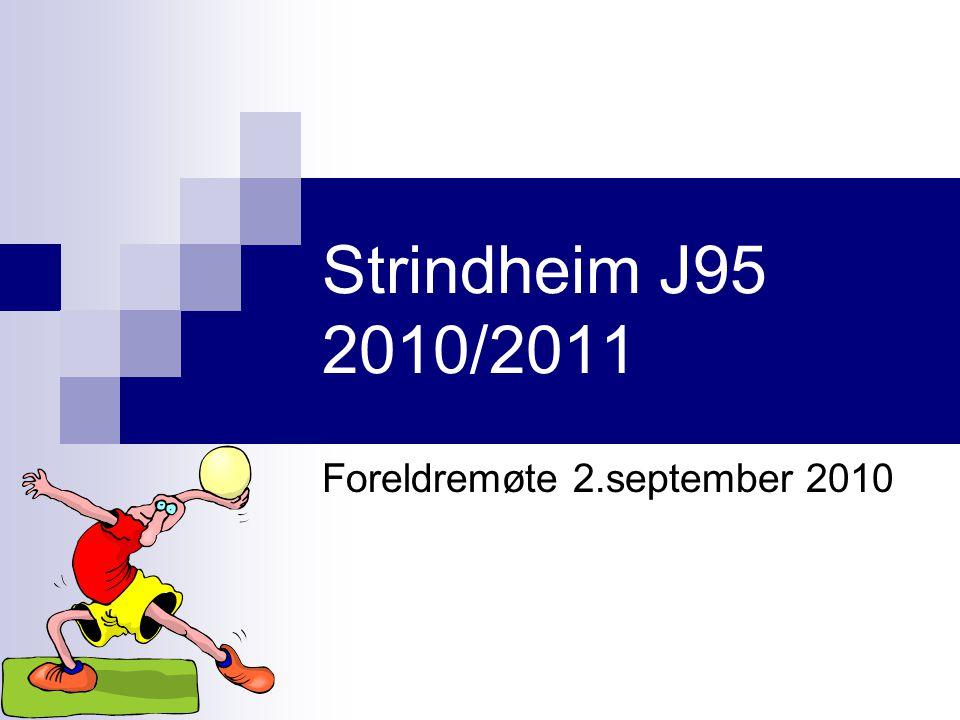 Strindheim J95 2010/2011 Foreldremøte 2.september 2010