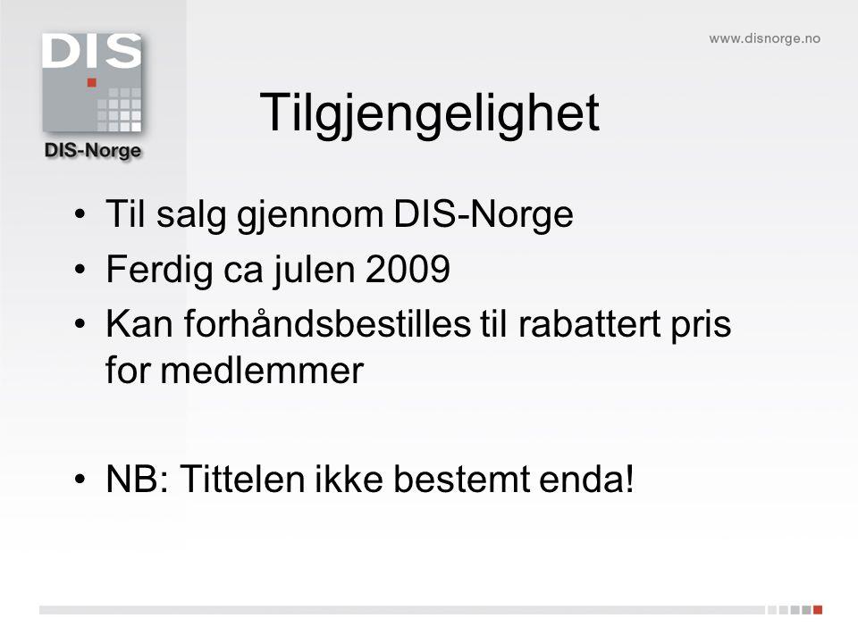 Tilgjengelighet Til salg gjennom DIS-Norge Ferdig ca julen 2009 Kan forhåndsbestilles til rabattert pris for medlemmer NB: Tittelen ikke bestemt enda!