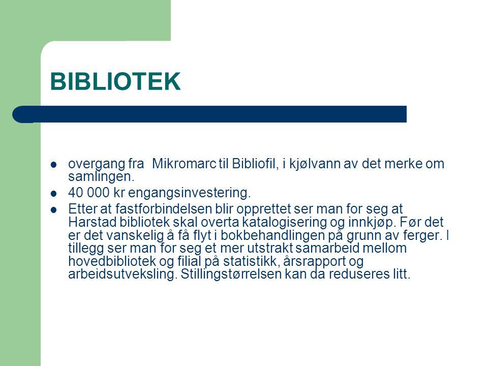 BIBLIOTEK overgang fra Mikromarc til Bibliofil, i kjølvann av det merke om samlingen. 40 000 kr engangsinvestering. Etter at fastforbindelsen blir opp