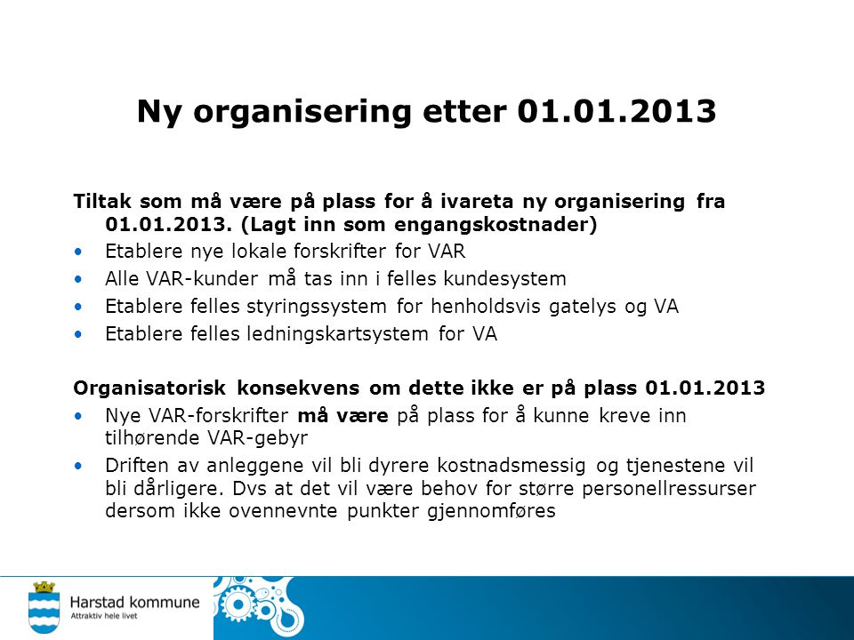 Ny organisering etter 01.01.2013 Tiltak som må være på plass for å ivareta ny organisering fra 01.01.2013.