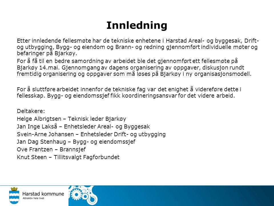 Dagens organisering Bjarkøy Teknisk avdeling er en enhet og ledes av teknisk leder Helge Albrigtsen.