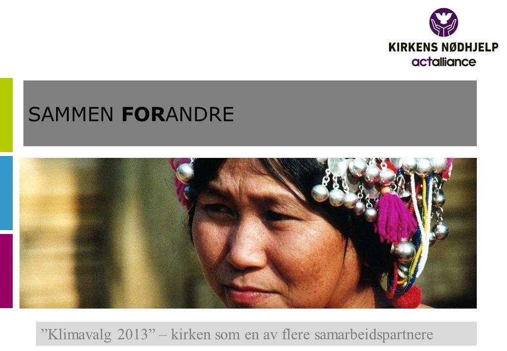 SAMMEN FORANDRE Klimavalg 2013 – kirken som en av flere samarbeidspartnere