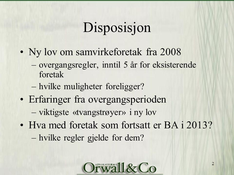 Disposisjon Ny lov om samvirkeforetak fra 2008 –overgangsregler, inntil 5 år for eksisterende foretak –hvilke muligheter foreligger? Erfaringer fra ov