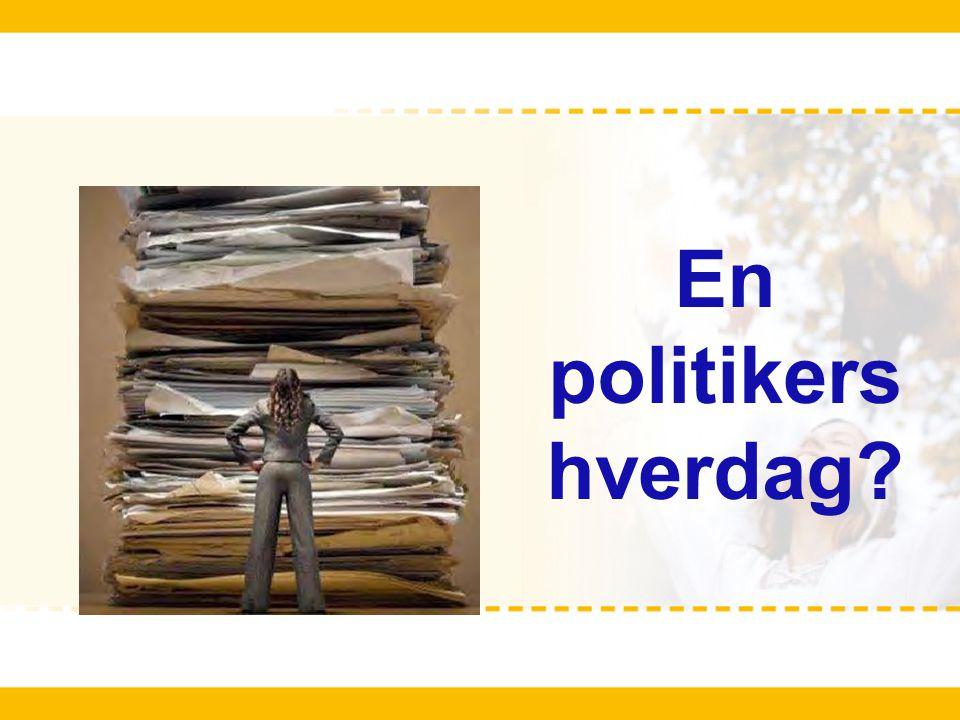 En politikers hverdag?