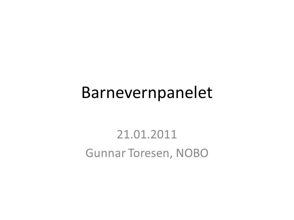 Barnevernpanelet 21.01.2011 Gunnar Toresen, NOBO