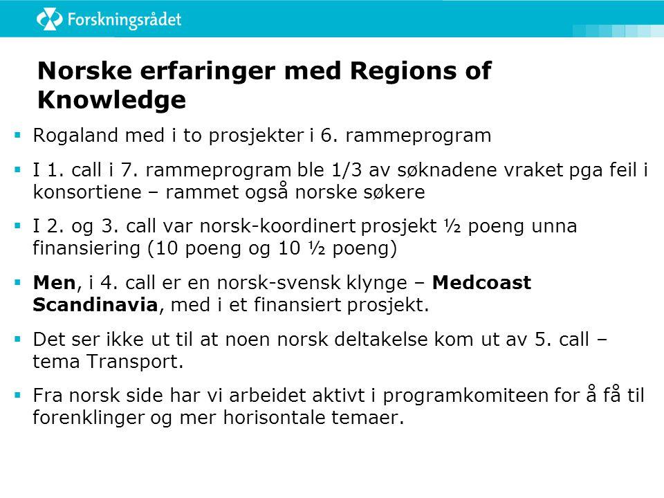 Norske erfaringer med Regions of Knowledge  Rogaland med i to prosjekter i 6.