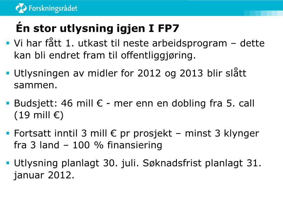 Én stor utlysning igjen I FP7  Vi har fått 1.
