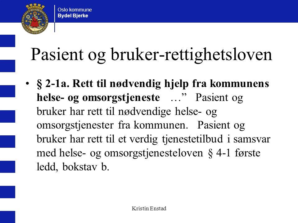 Oslo kommune Bydel Bjerke Kristin Enstad Pasient og bruker-rettighetsloven § 2-1a.