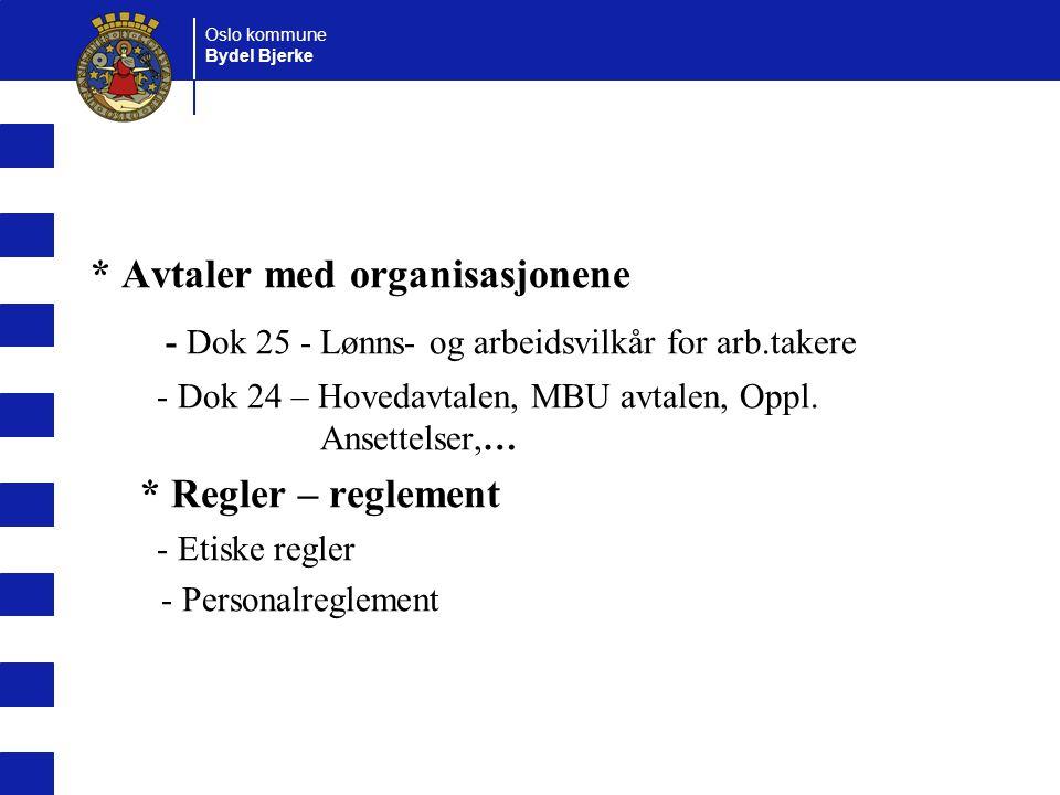 Oslo kommune Bydel Bjerke * Avtaler med organisasjonene - Dok 25 - Lønns- og arbeidsvilkår for arb.takere - Dok 24 – Hovedavtalen, MBU avtalen, Oppl.