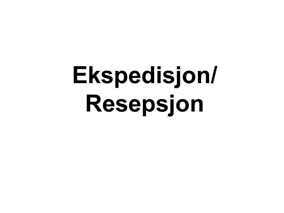 Ekspedisjon/ Resepsjon