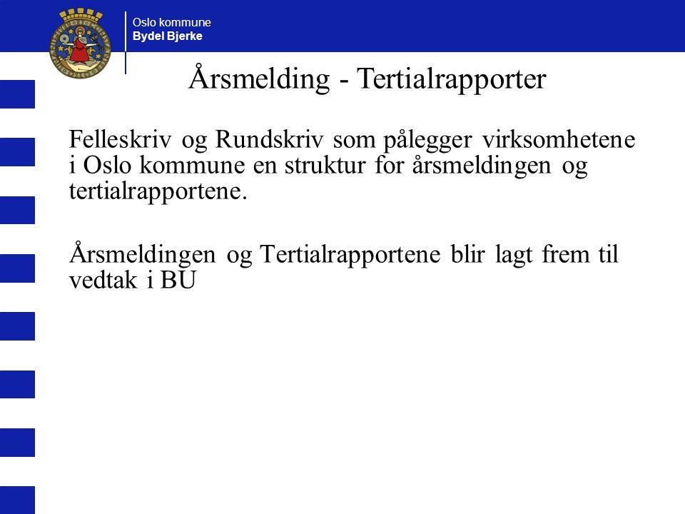 Oslo kommune Bydel Bjerke Felleskriv og Rundskriv som pålegger virksomhetene i Oslo kommune en struktur for årsmeldingen og tertialrapportene. Årsmeld