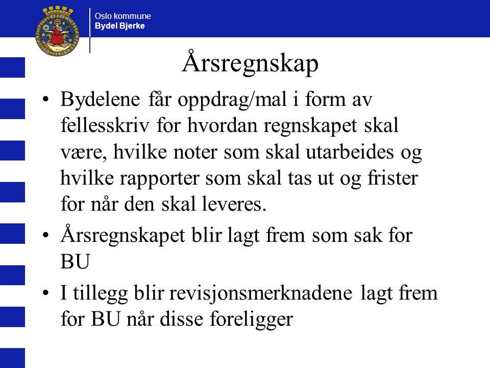 Oslo kommune Bydel Bjerke Årsregnskap Bydelene får oppdrag/mal i form av fellesskriv for hvordan regnskapet skal være, hvilke noter som skal utarbeide