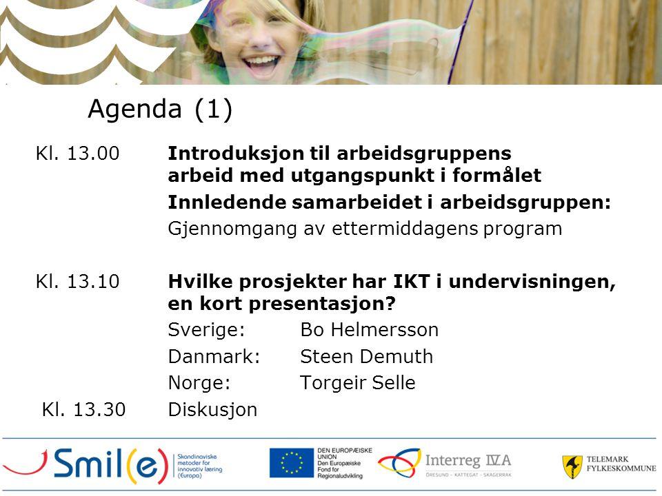 Agenda (2) Kl.13.45Gruppearbeid med temaet: Utvikling av IKT i undervisningen.