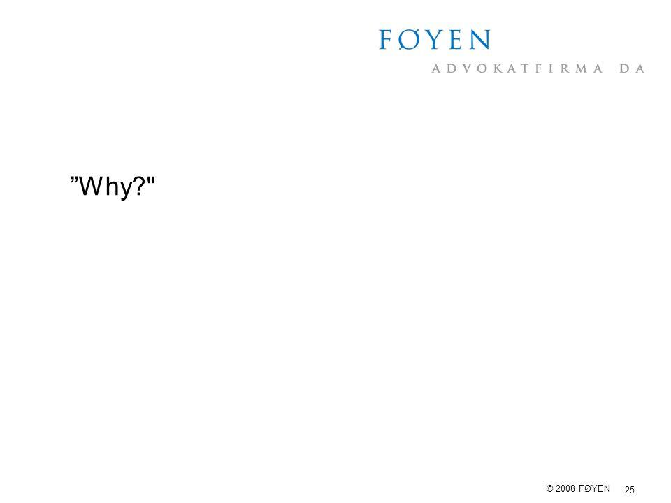"25 © 2008 FØYEN ""Why?"