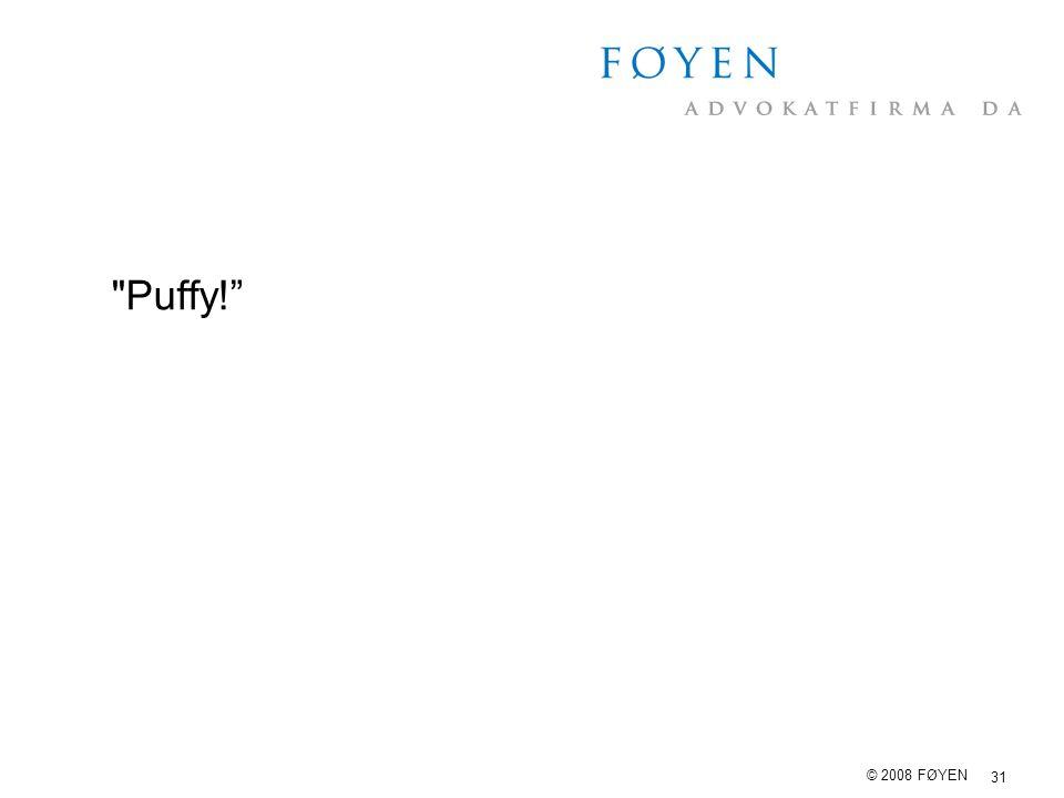 31 © 2008 FØYEN