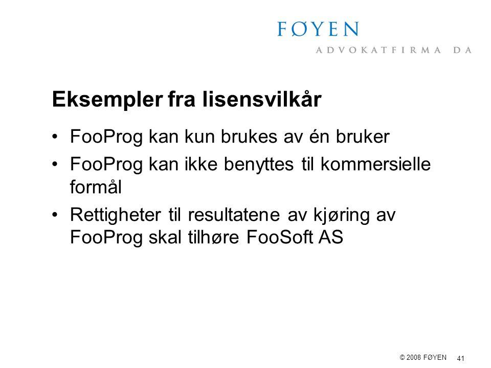 41 © 2008 FØYEN Eksempler fra lisensvilkår FooProg kan kun brukes av én bruker FooProg kan ikke benyttes til kommersielle formål Rettigheter til resul
