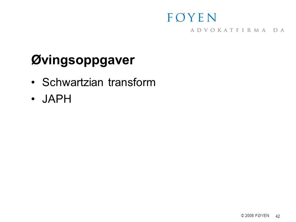 42 © 2008 FØYEN Øvingsoppgaver Schwartzian transform JAPH
