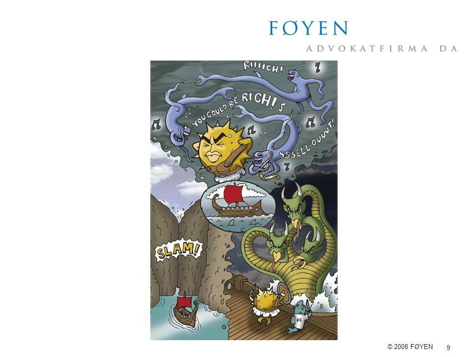 9 © 2008 FØYEN