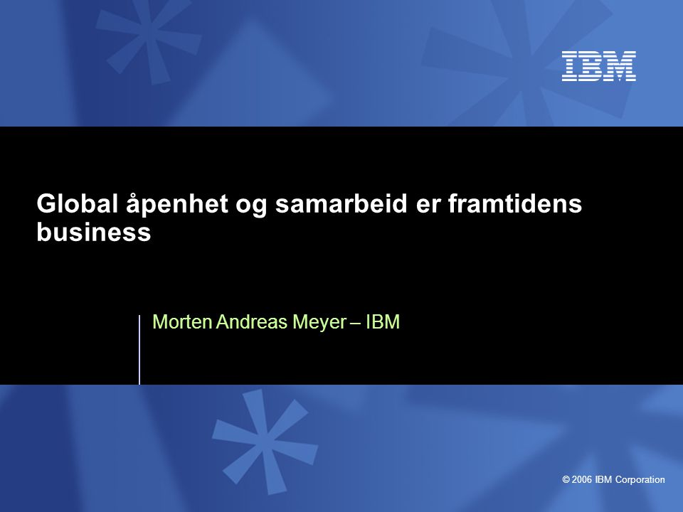 © 2006 IBM Corporation