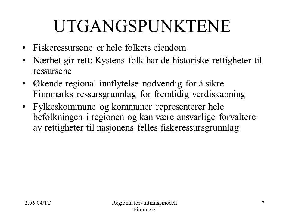 2.06.04/TTRegional forvaltningsmodell Finnmark 7 UTGANGSPUNKTENE Fiskeressursene er hele folkets eiendom Nærhet gir rett: Kystens folk har de historis