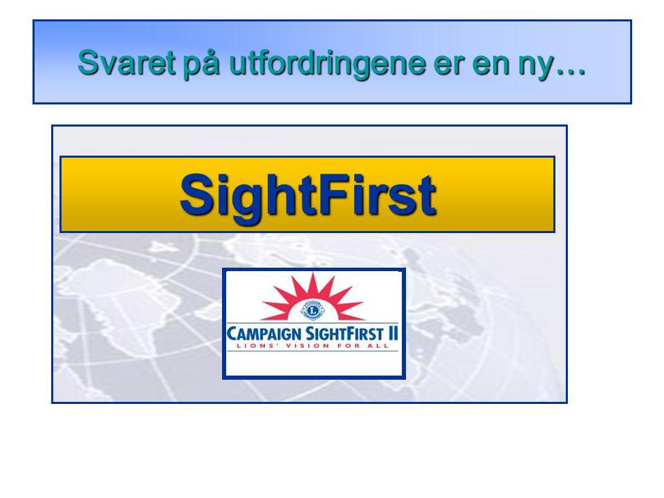 Svaret på utfordringene er en ny… SightFirst