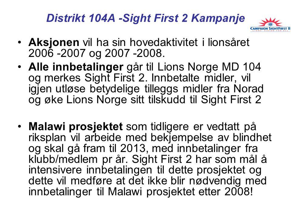 Distrikt 104A -Sight First 2 Kampanje Aksjonen vil ha sin hovedaktivitet i lionsåret 2006 -2007 og 2007 -2008.