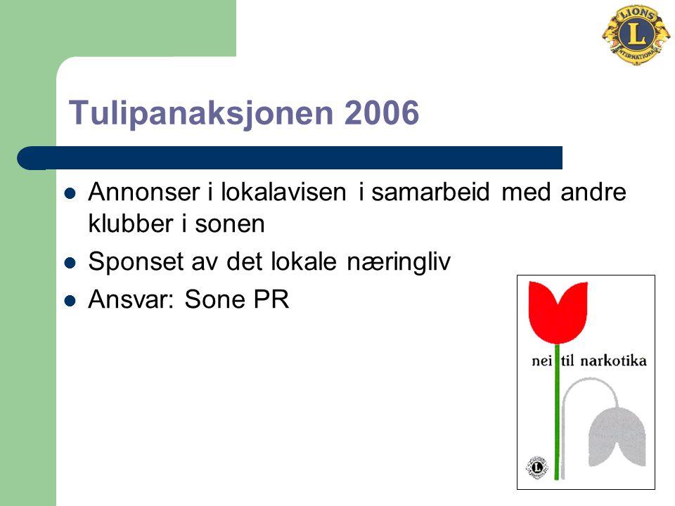 Tulipanaksjonen 2006 Annonser i lokalavisen i samarbeid med andre klubber i sonen Sponset av det lokale næringliv Ansvar: Sone PR