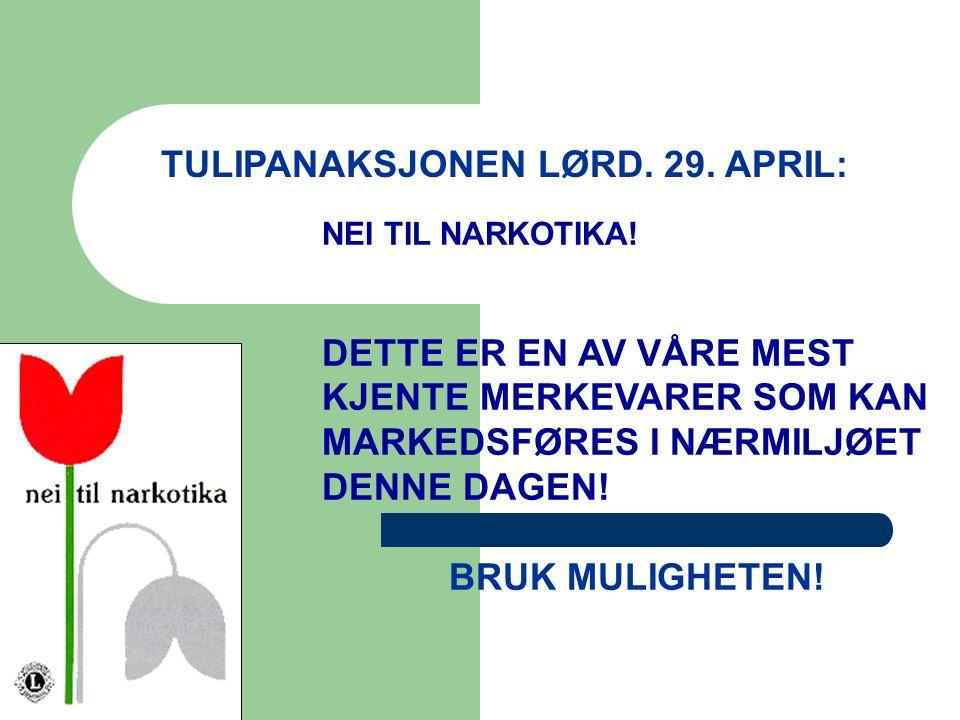 TULIPANAKSJONEN LØRD. 29. APRIL: NEI TIL NARKOTIKA.