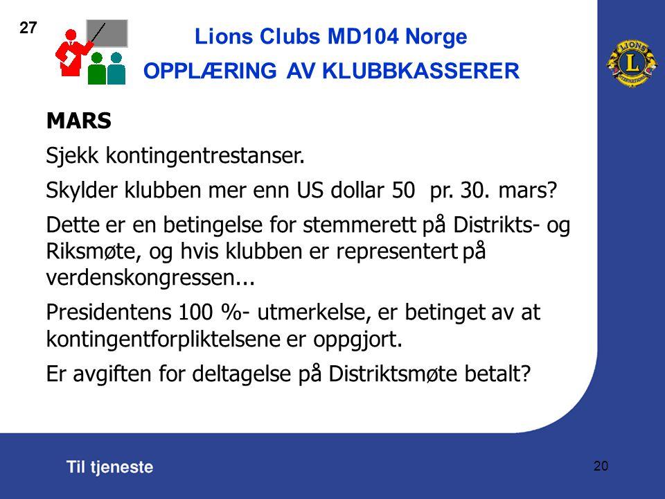 Lions Clubs MD104 Norge OPPLÆRING AV KLUBBKASSERER 20 MARS Sjekk kontingentrestanser.