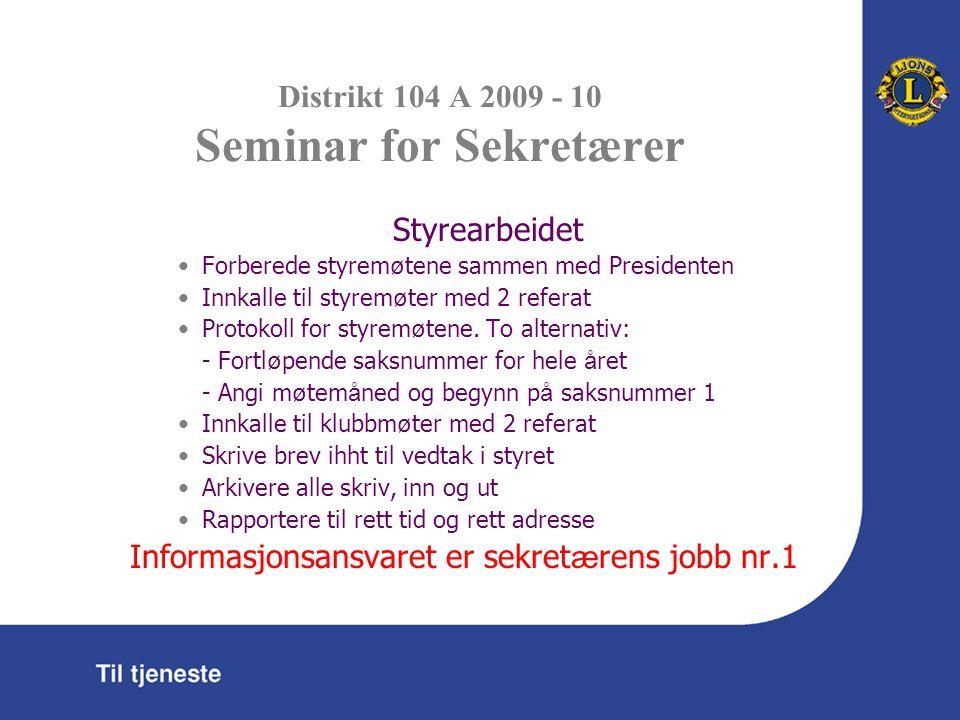 Distrikt 104 A 2009 - 10 Seminar for Sekretærer Klubbavis Klubbavis er regnet som en svært effektiv kilde til informasjon og er høytverdsatt av medlemmene.