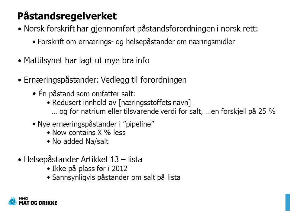 Påstandsregelverket Norsk forskrift har gjennomført påstandsforordningen i norsk rett: Forskrift om ernærings- og helsepåstander om næringsmidler Matt