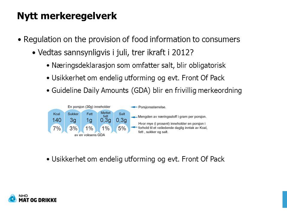Nytt merkeregelverk Regulation on the provision of food information to consumers Vedtas sannsynligvis i juli, trer ikraft i 2012? Næringsdeklarasjon s