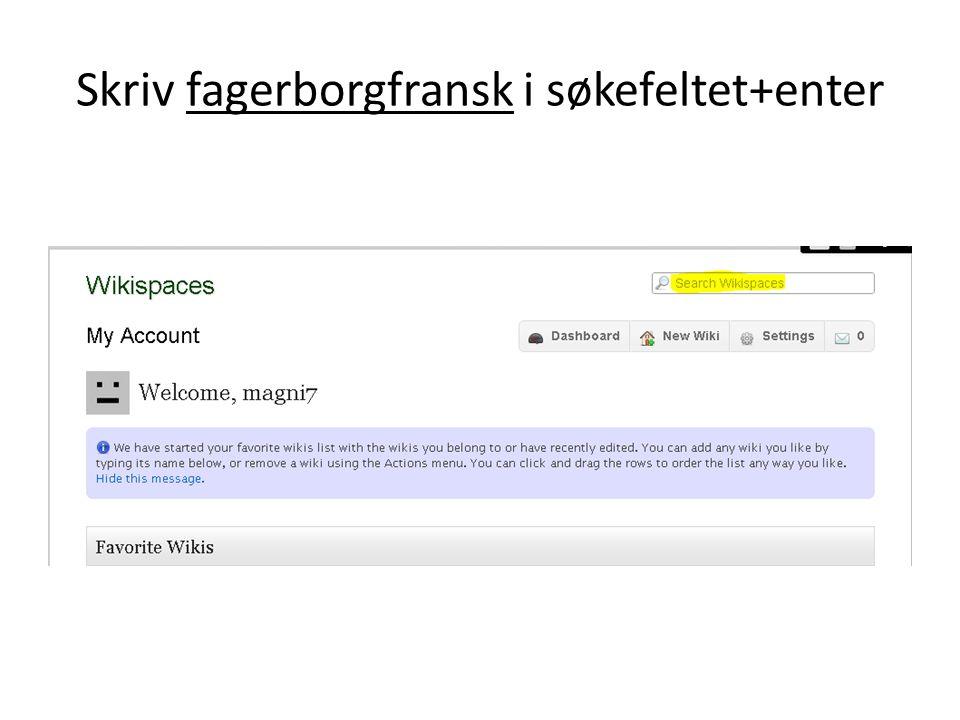 Skriv fagerborgfransk i søkefeltet+enter