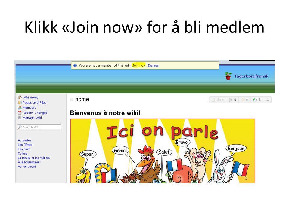 Klikk «Join now» for å bli medlem
