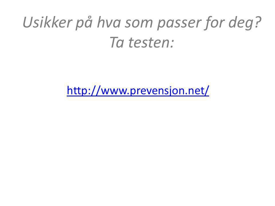 Usikker på hva som passer for deg? Ta testen: http://www.prevensjon.net/