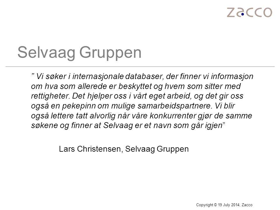 """Copyright © 19 July 2014, Zacco Selvaag Gruppen """" Vi søker i internasjonale databaser, der finner vi informasjon om hva som allerede er beskyttet og h"""