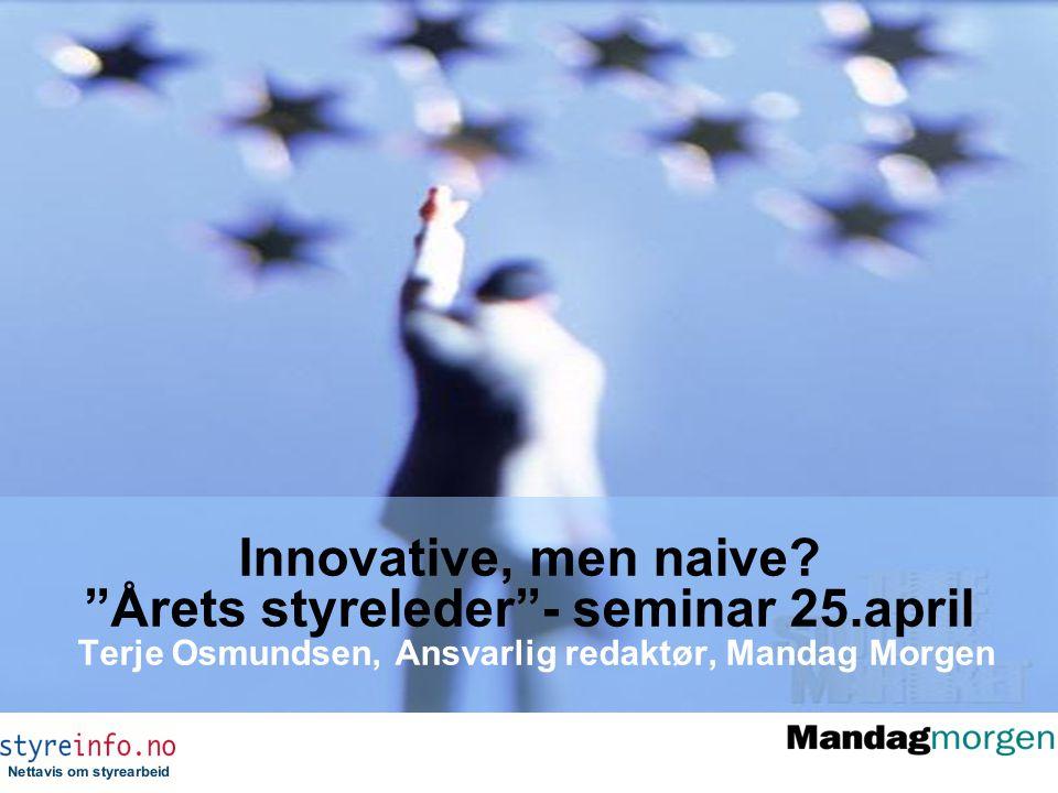 Norske bedrifter scorer lavt Kilde: European Innovation Scoreboard 2006