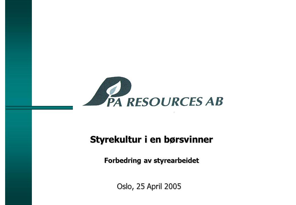 Oslo, 25 April 2005 Styrekultur i en børsvinner Forbedring av styrearbeidet