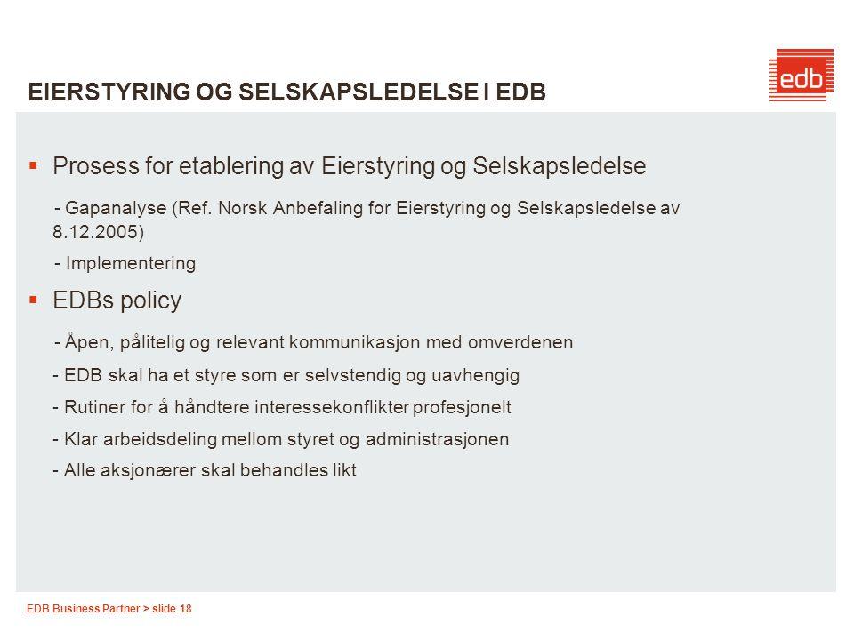EDB Business Partner > slide 18 EIERSTYRING OG SELSKAPSLEDELSE I EDB  Prosess for etablering av Eierstyring og Selskapsledelse - Gapanalyse (Ref. Nor