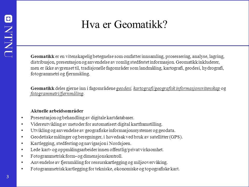 3 Hva er Geomatikk.