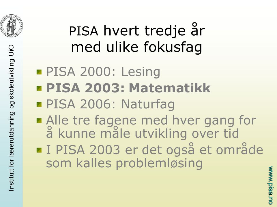 www.pisa.no Institutt for lærerutdanning og skoleutvikling UiO Oppsummering forts.