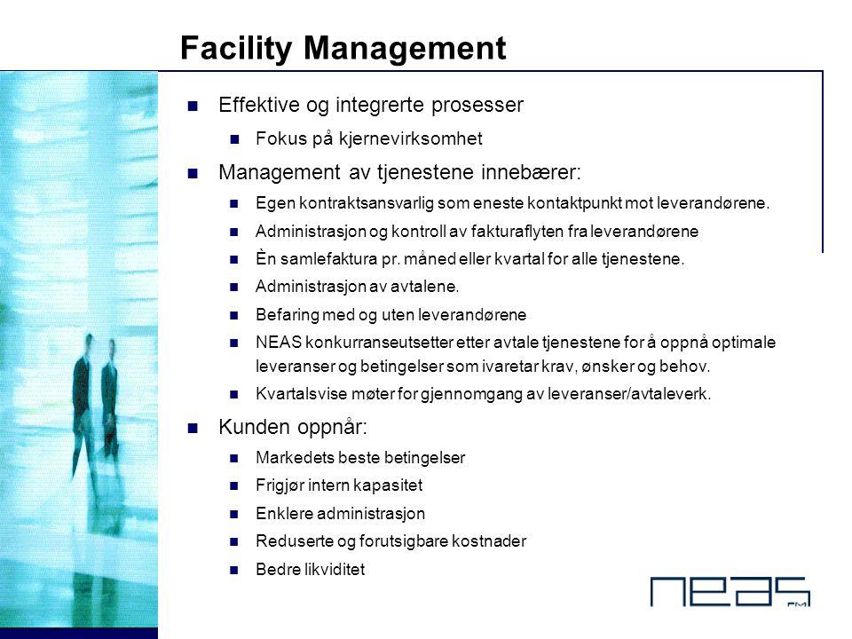 © 11 - Facility Management Effektive og integrerte prosesser Fokus på kjernevirksomhet Management av tjenestene innebærer: Egen kontraktsansvarlig som