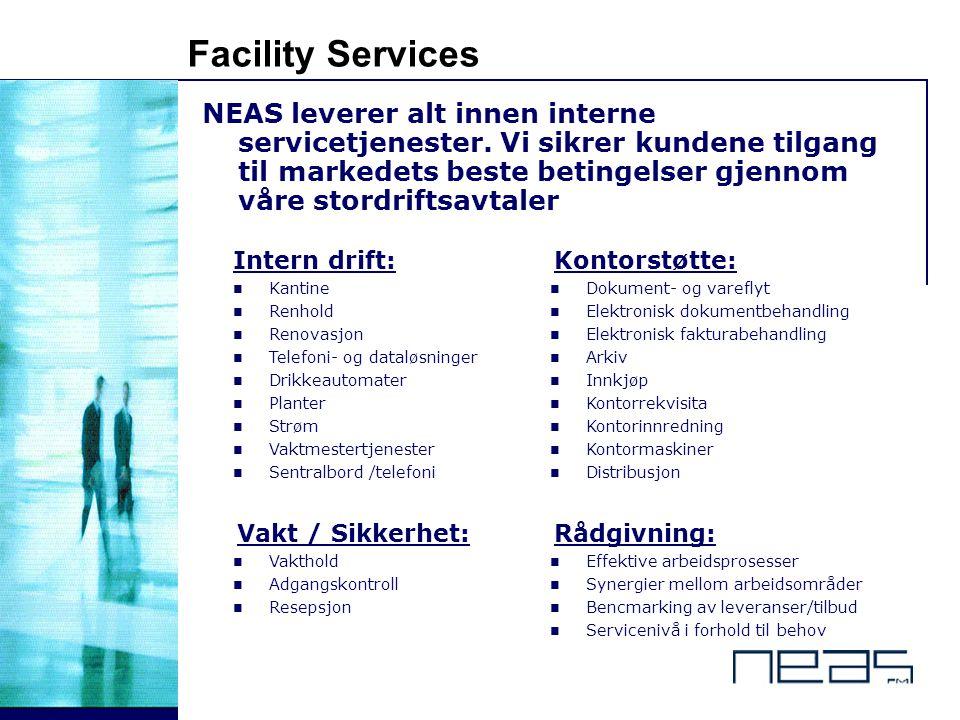 © 6 - Facility Services NEAS leverer alt innen interne servicetjenester. Vi sikrer kundene tilgang til markedets beste betingelser gjennom våre stordr