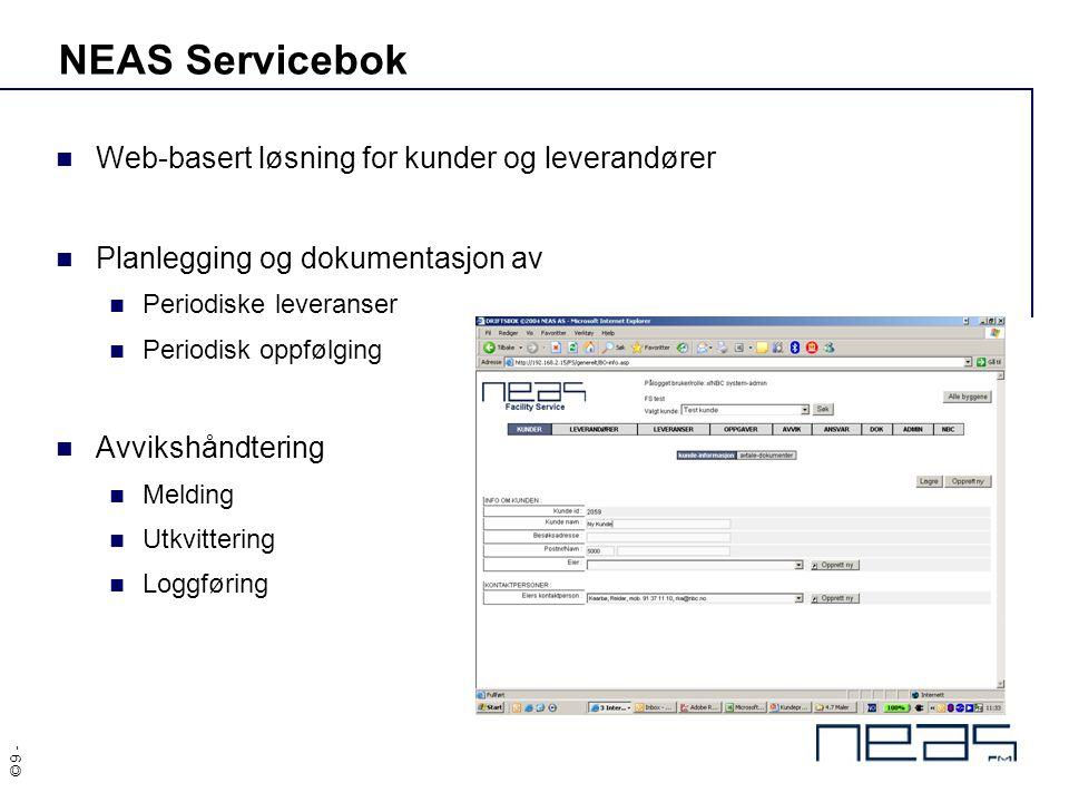 © 9 - NEAS Servicebok Web-basert løsning for kunder og leverandører Planlegging og dokumentasjon av Periodiske leveranser Periodisk oppfølging Avviksh