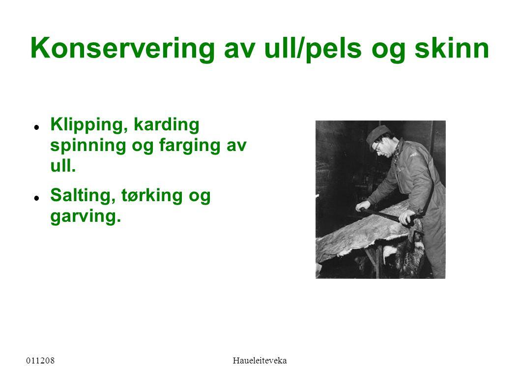 011208Haueleiteveka Konservering av fisk Salting Tørrsalting - lakesalting Tørking Røyking Varmrøyking - kaldrøyking Graving Hermetisering