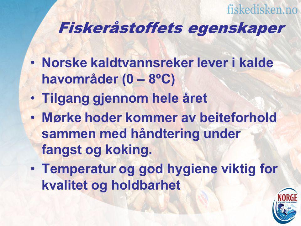 Fiskeråstoffets egenskaper Norske kaldtvannsreker lever i kalde havområder (0 – 8ºC) Tilgang gjennom hele året Mørke hoder kommer av beiteforhold samm