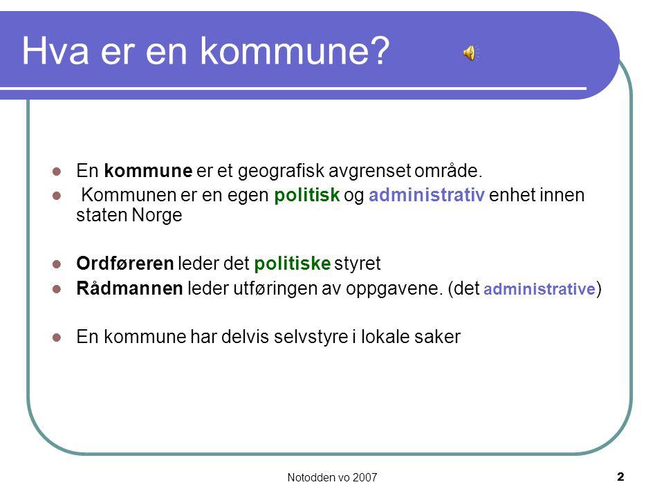 Notodden vo 20073 Er kommunen viktig.Kommunen er en bærebjelke i demokratiet.